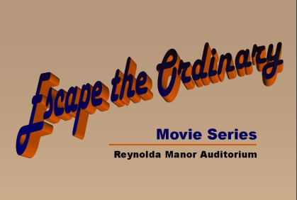 Escape the Ordinary - Movie Series at Reynolda on August 11, 18, and 25.