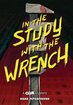 In the Study with the Wrench: A Clue Mystery