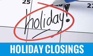 Holiday Closings